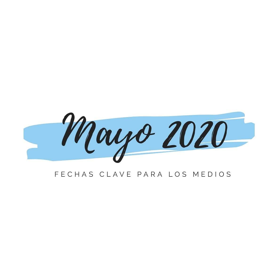 fechas mayo 2020 medios de comunicacion