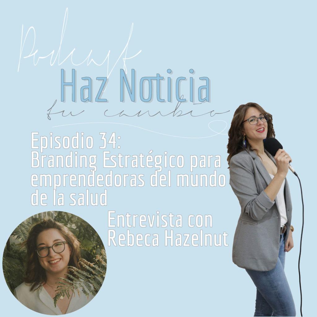 Branding estratégico para emprendedoras del mundo de la salud con Rebeca Hazelnut